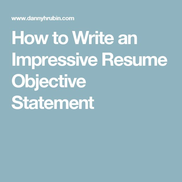 Sample Cover Letter Objective Statement: How To Write An Impressive Resume Objective Statement