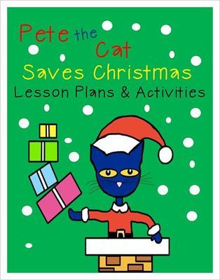 Pete the Cat Saves Christmas Lesson Plan and Activities from Research Based Teaching Tools on TeachersNotebook.com -  (74 pages)  - Pete the Cat Saves Christmas reading and math center activities