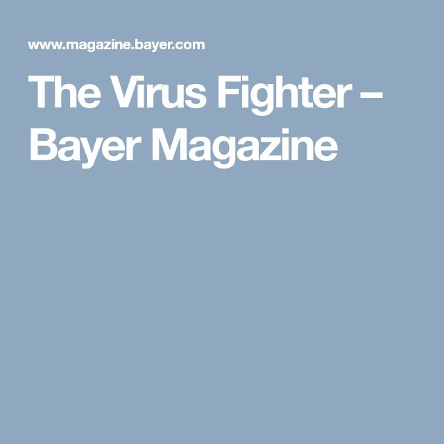 The Virus Fighter – Bayer Magazine