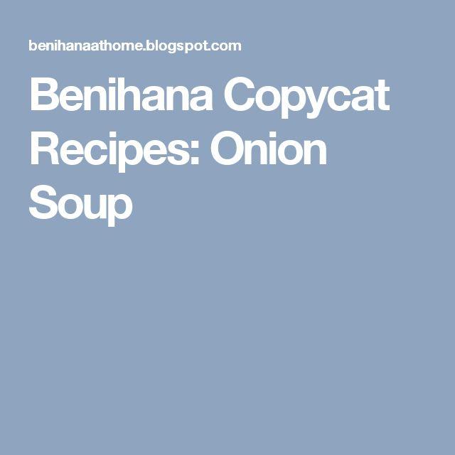 Benihana Copycat Recipes: Onion Soup