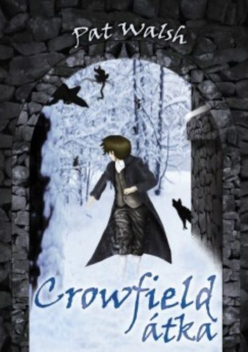 (24) Crowfield átka · Pat Walsh · Könyv · Moly