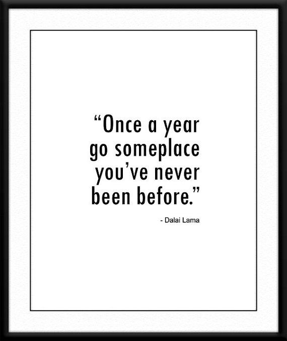 Travel poster. Motivational quote.  'Once a year go someplace you've never been.' ~ Dalai Lama. Typography by SweetPatunyPrints, $5.00