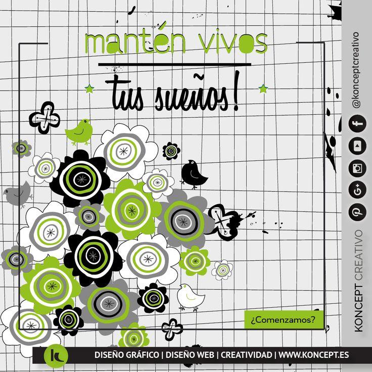 Mantén vivos tus sueños y los de tu empresa también ¡Vamos a ponerla chula! ¿comenzamos? que el jueves no te pare activate 😉  http://www.koncept.es #frases #buenosdias #jueves #thursday #felizdia #sueños #dreams #metas #objectivos #empresa #negocio #autonomo #emprendedores #diseñoweb #diseñografico #diseñograficobarcelona #graphicdesigner #graphicdesign #barcelona #bcn #emprende #notepares #septiembre #diseñadorgrafico #sigueme #rrss #redessociales #pin #pinterest