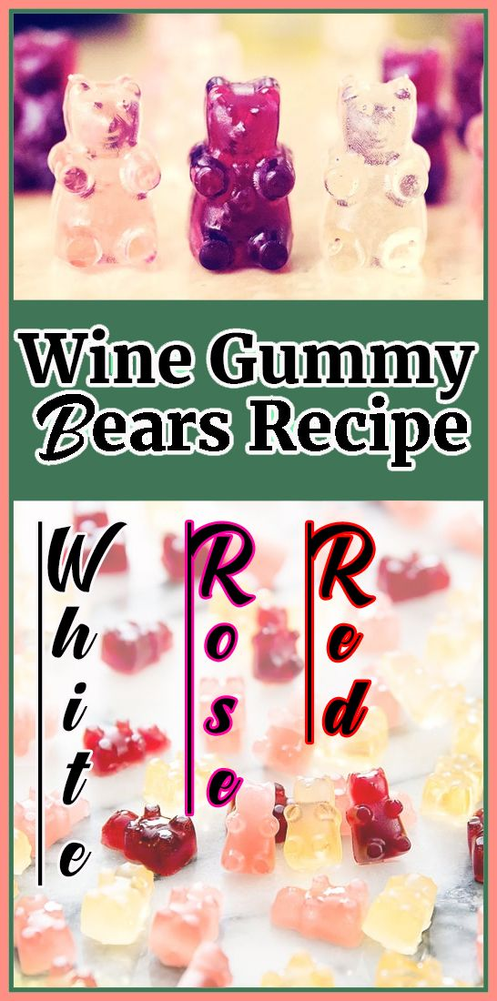 Wine Gummy Bears Recipe (Red, White, and Rosé)