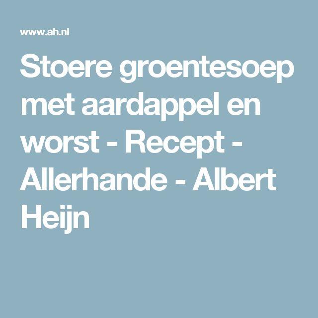 Stoere groentesoep met aardappel en worst - Recept - Allerhande - Albert Heijn