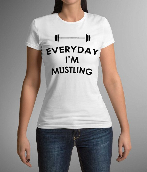 Workout t-shirt, Everyday I'm Mustling, T-shirt print, Printing, Gift Idea for her, Training t-shirt, sports t-shirt, , fit woman, fitness