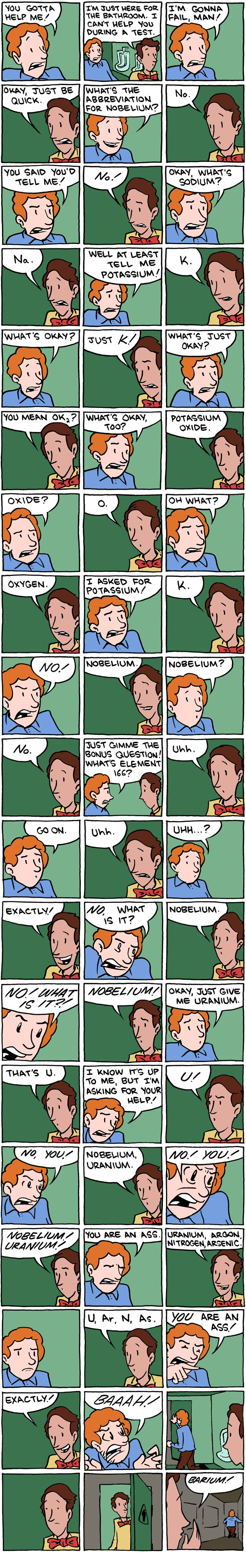 What if you don't know enough even to cheat on the chemistry exam?  Humor from  Saturday Morning Breakfast Cereal, on the Periodic Table of Elements