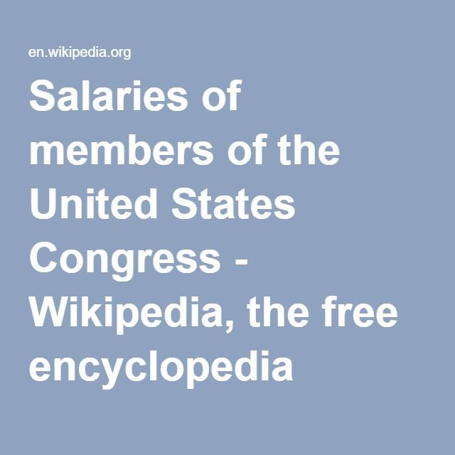 Salaries of members of the United States Congress - Wikipedia, the free encyclopedia