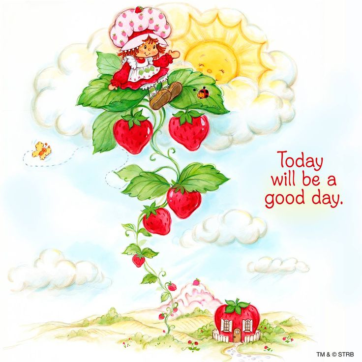 Strawberry Shortcake - Today will be a good day