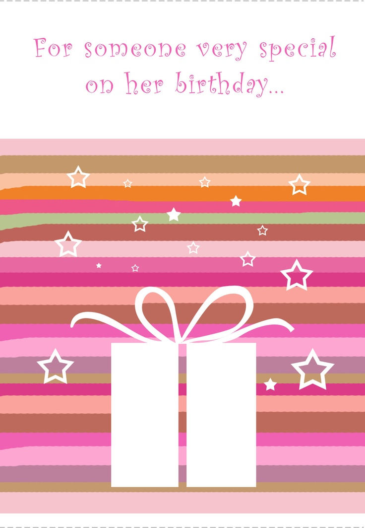 #Birthday #Card - For Someone very special on her birthday - Free #Printable 100's to choose from!