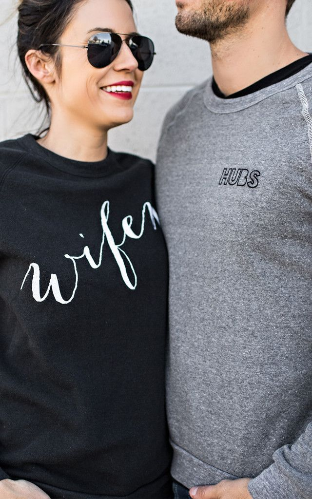 wifey and hubs sweatshirts...obsessed!