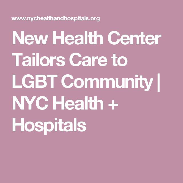 New Health Center Tailors Care to LGBT Community  |   NYC Health + Hospitals