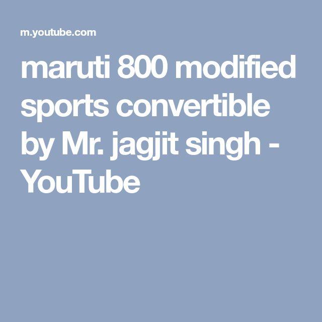 maruti 800 modified sports convertible by Mr. jagjit singh - YouTube