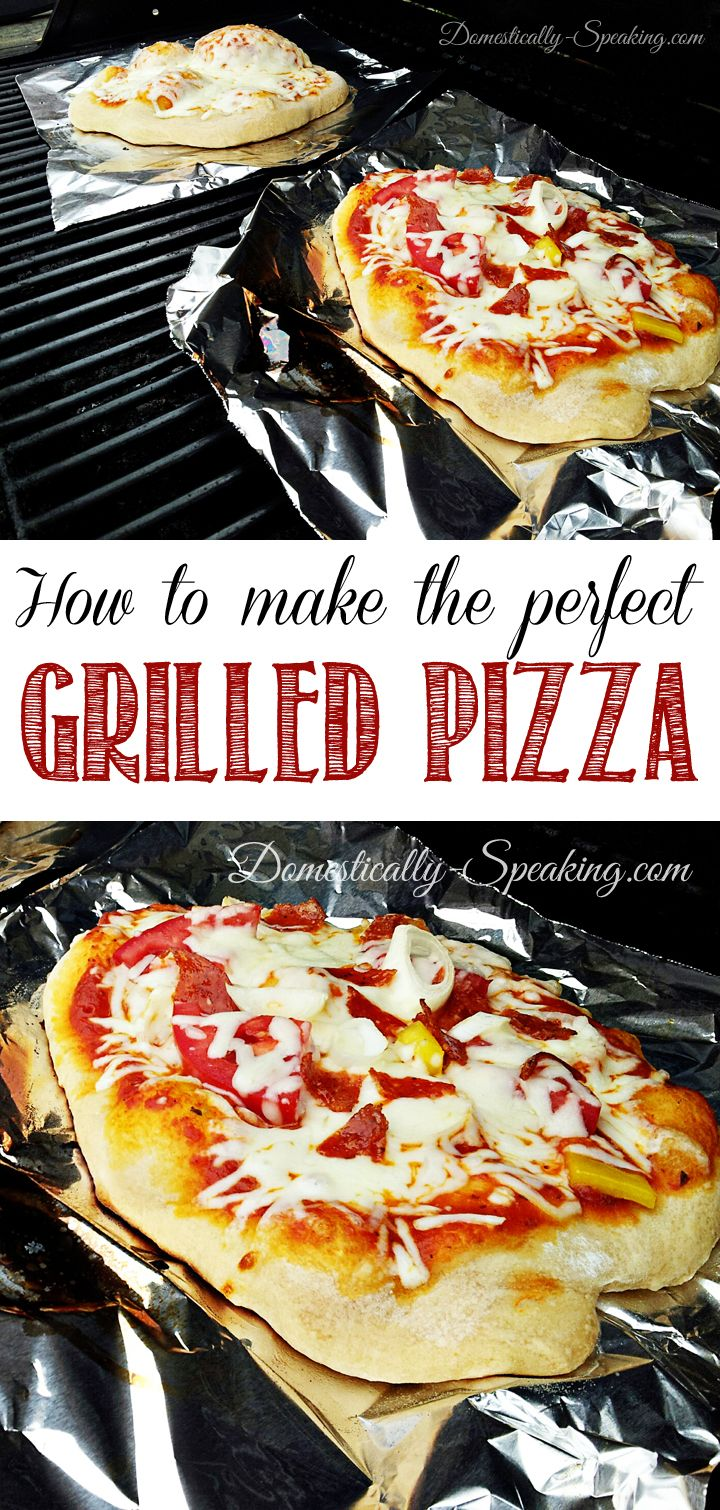 How to Make the Perfect Grilled Pizza - great step-by-step tutorial to make this delicious summer recipe