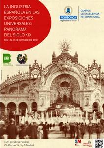 La industria española en las exposiciones universales : @biblioupm recuerda la participación de la industria española en las Exposiciones Universales en el siglo XIX, con una muestra que se podrá visitar en la EUIT de Obras Públicas durante el mes de octubre / @la_upm | #theshowmustgoon