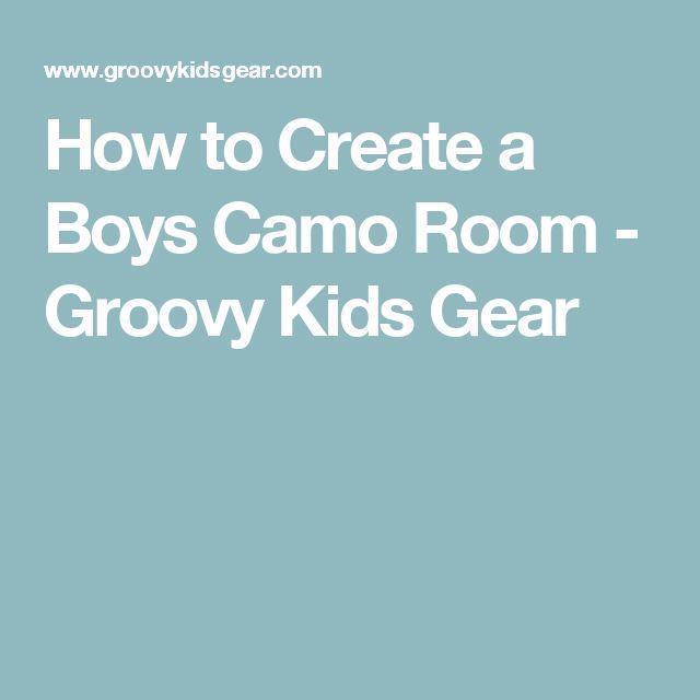 How to Create a Boys Camo Room - Groovy Kids Gear