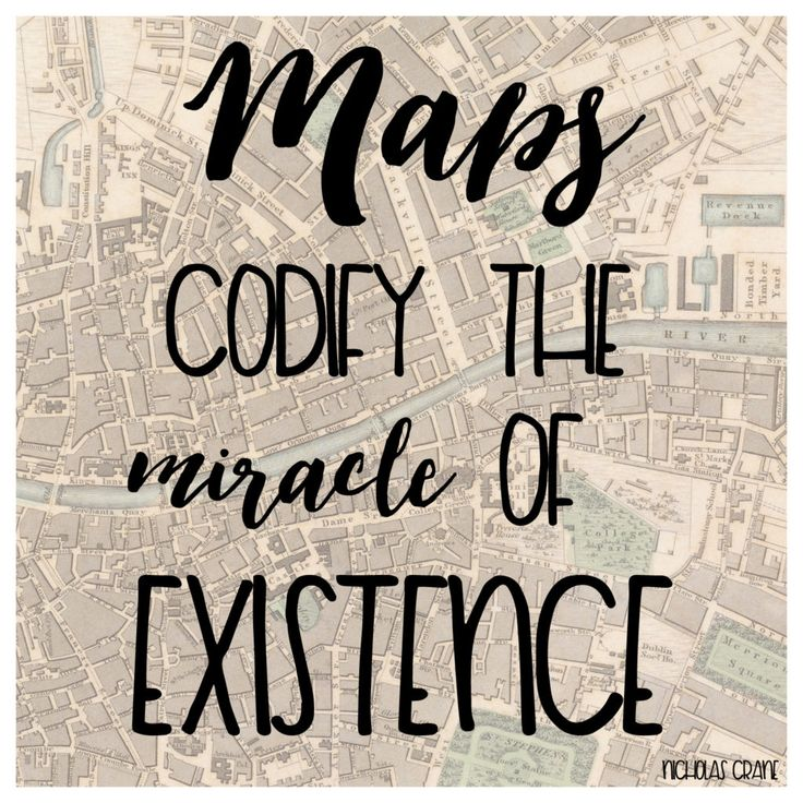 Maps codify the miracle of existence - travel quote by nicholas crane