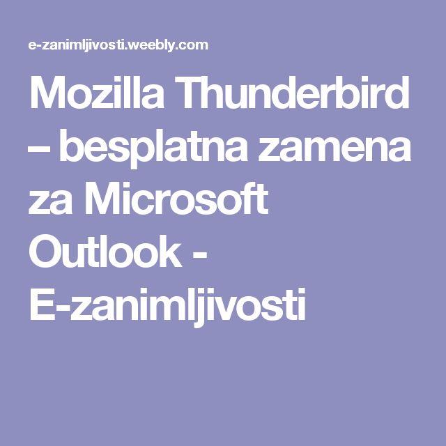 Mozilla Thunderbird – besplatna zamena za Microsoft Outlook - E-zanimljivosti