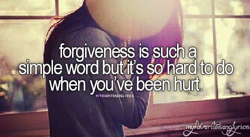 forgiveness is such a simple word but it's so hard to do when you've been hurt