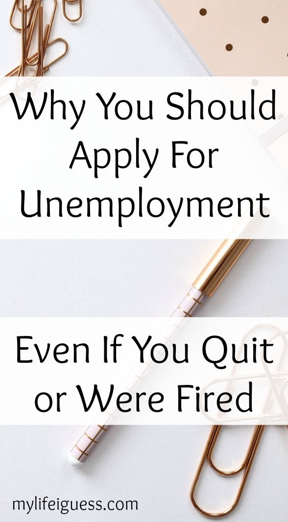 Why You Should Apply For Unemployment Even If You Quit Or Were