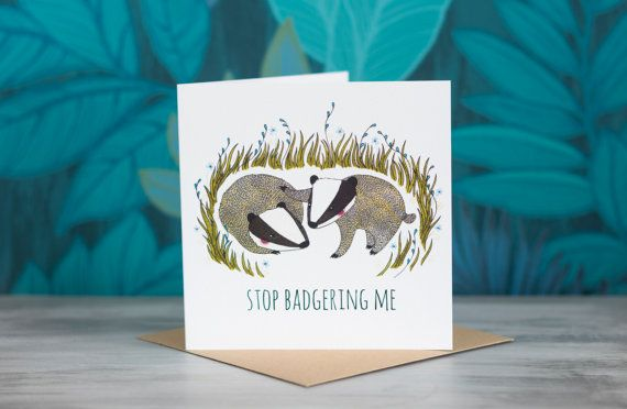 Badger Greeting Card - 'Stop Badgering Me' by PaperVeilStationery now at http://ift.tt/2FJvfd5