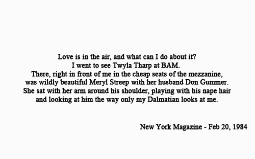 I just read a large portion of a1984 issue of the New Yorker Magazine, after looking the quote up and finding it on Google Books.  It's actually a fascinating look at what society was like twenty-eight years ago.  (Bonus ad for a Jeff Bridges movie- ooh, la la.): Quote