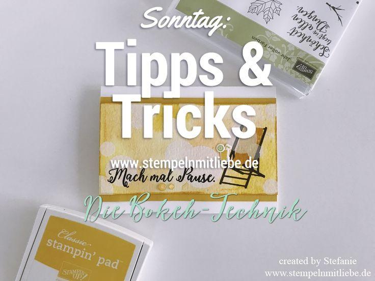 Stampin Up - Bokeh Technik - Stempeltechniken - Anleitungen - Tutorial - Sonntag: Tipps & Tricks - Tipps und Tricks ♥ StempelnmitLiebe