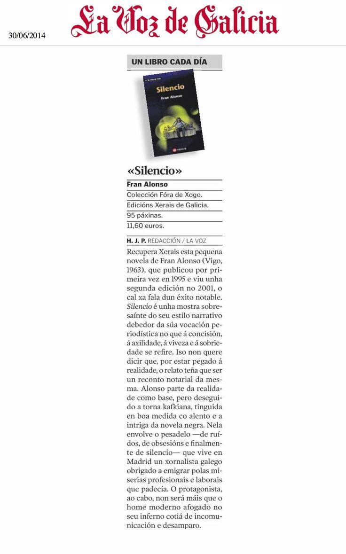 La Voz de Galicia publicou unha recensión de H.J.P. sobre «Silencio», de Fran Alonso na sección «Un libro cada día». A recensión pode lerse ou descargarse en pdf aquí: http://blog.xerais.es/wp-content/uploads/2014/06/Silencio-Voz.pdf
