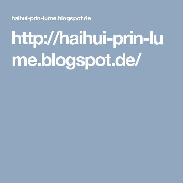 http://haihui-prin-lume.blogspot.de/