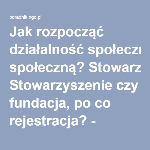 Jak rozpocząć działalność społeczną? Stowarzyszenie czy fundacja, po co rejestracja? - poradnik.ngo.pl