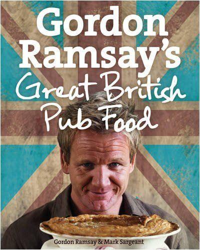 Gordon Ramsay's Great British Pub Food by Gordon Ramsay, http://www.amazon.com/dp/0007289820/ref=cm_sw_r_pi_dp_Os-Vpb0Y1MBMP