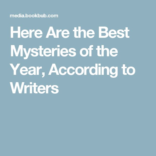 Here Are the Best Mysteries of the Year, According to Writers