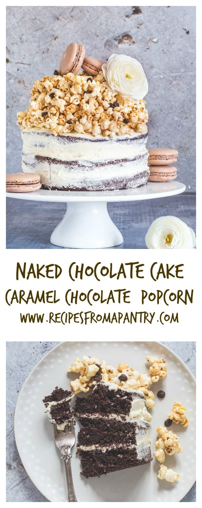 The best naked chocolate layer cake with caramel chocolate chip popcorn, chocolate chunks and a vanilla buttercream icing. A triple chocolate cake recipe | Recipes From A Pantry
