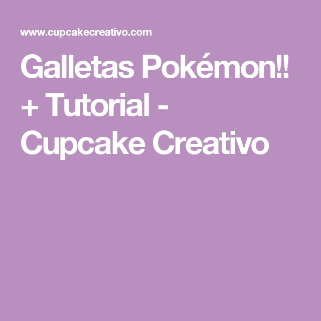 Galletas Pokémon!! + Tutorial - Cupcake Creativo