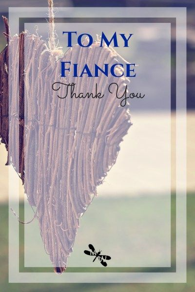 To My Fiance - Thank You - mutual weirdness