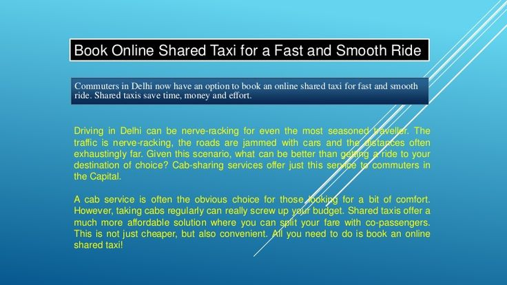 Commuters in Delhi now have an option to book an online shared taxi for fast and smooth ride. Shared taxis save time, money and effort.