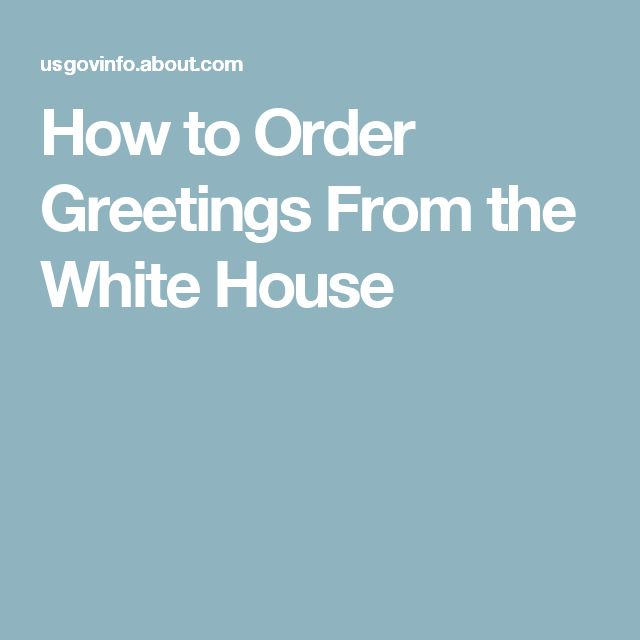How to Order Greetings From the White House                              …