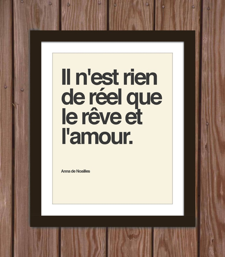 French quote poster print: Nothing is real but dreams and love.. $15.00, via Etsy.