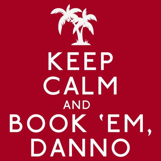 Keep Calm and Book Em, Danno by Avia Asner