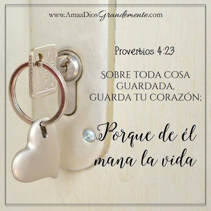"""""""Sobre toda cosa guardada, guarda tu corazón: porque de él mana la vida"""" Proverbios 4:23"""
