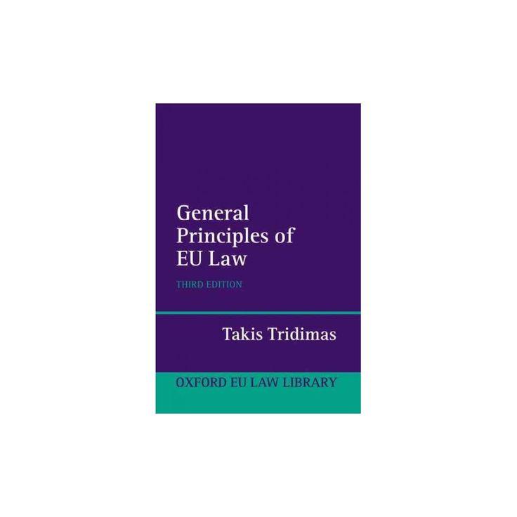 General Principles of Eu Law (Oxford European Union Law Library) (Hardcover) (Takis Tridimas)