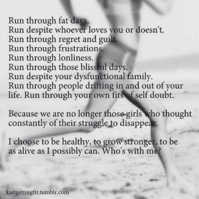 This is my favorite running quote ever and totally why I run