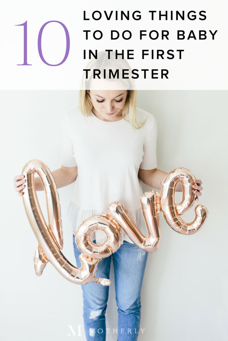 10 Loving things to do for baby in the first trimester