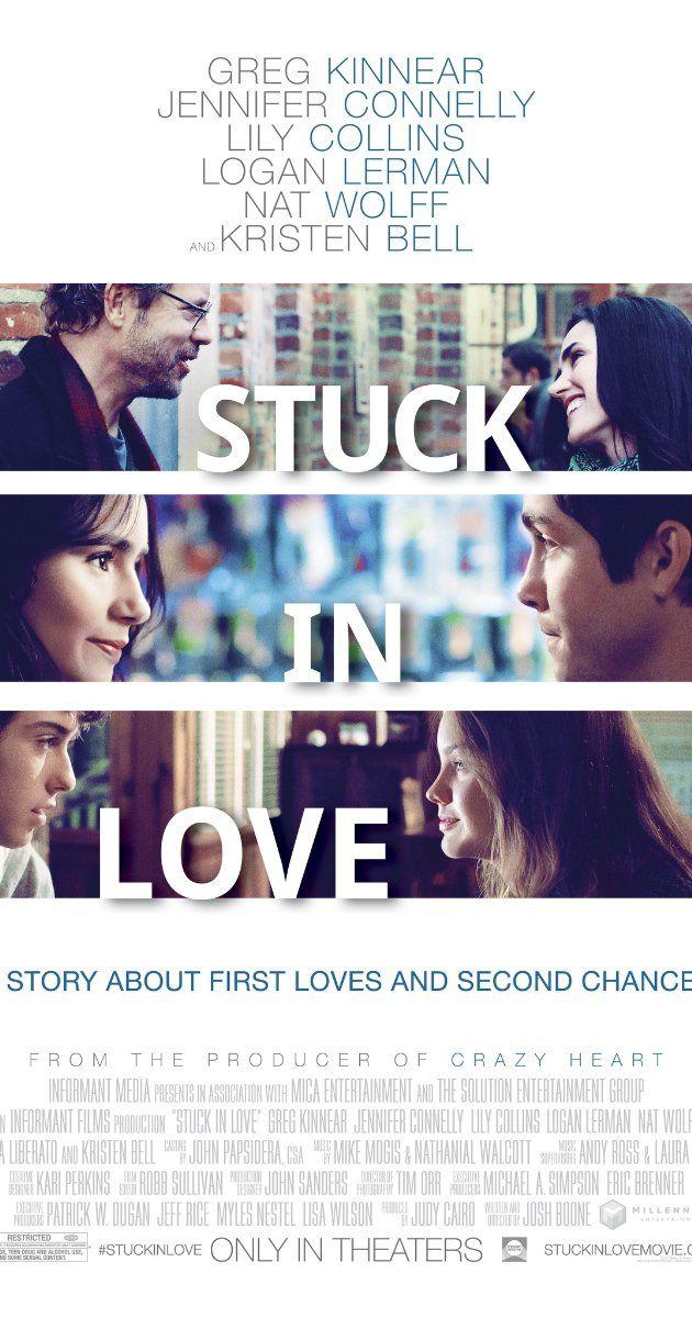 Stuck In Love 2012 Stuck In Love Movie Stuck In Love Love Movie