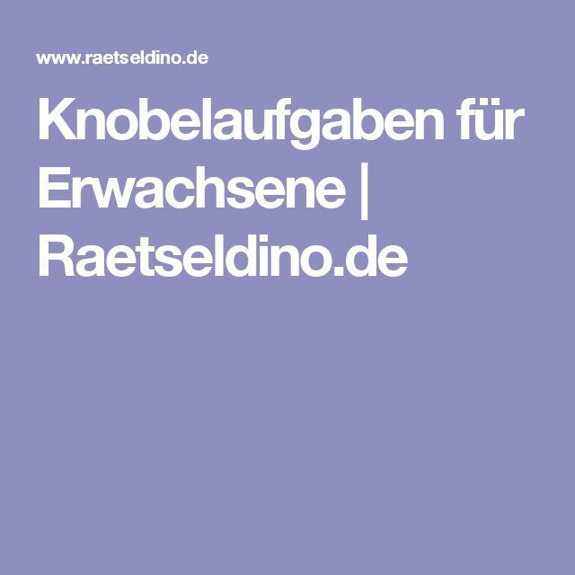 Knobelaufgaben für Erwachsene | Raetseldino.de