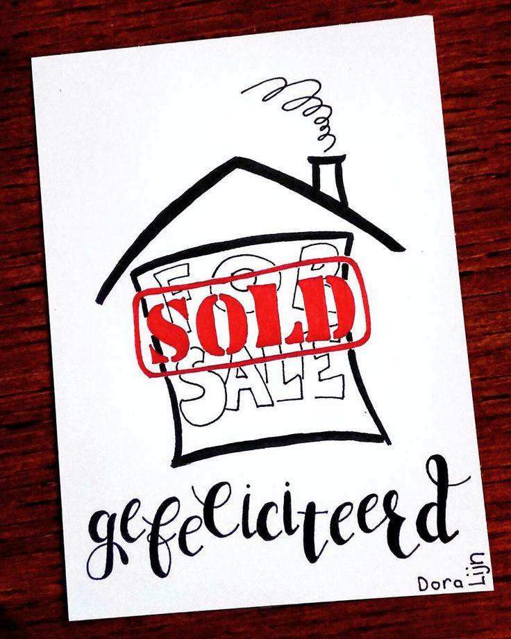 Huis verkocht, gefeliciteerd!  Kaartje gemaakt in opdracht . . . . #doralijn #dutchlettering #letterart #lettering #modernlettering #handletteren #letters #handlettering #handlettered #handgeschreven #handdrawn #handwritten #creativelettering #creativewriting #creatief #typography #typografie #moderncalligraphy #handmadefont #handgemaakt #sketch #doodle #draw #tekening #illustrator #illustration #typespire #dailytype #quote #sold