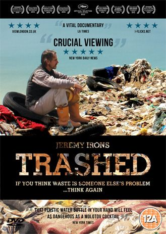 Trashed Film   Environmental Documentary Feature Film   Cannes Film Festival   Blenheim Films with Jeremy Irons