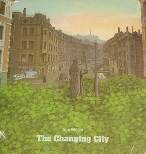 The changing city / Jorg Muller : Accurate portrait of urban decay and change, through lack of planning.