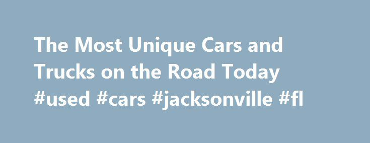 The Most Unique Cars and Trucks on the Road Today #used #cars #jacksonville #fl http://car.remmont.com/the-most-unique-cars-and-trucks-on-the-road-today-used-cars-jacksonville-fl/  #unique cars # The Most Unique Cars and Trucks on the Road Today 1 of 29 In a world where everything is done according to conventional wisdom, every car would be a Toyota Camry. They'd all be the same front engine, front drive, MacPherson strut front suspension and they'd all look pretty much the same. […]The post…