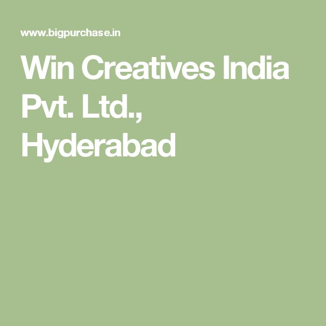 Win Creatives India Pvt. Ltd., Hyderabad